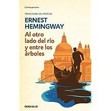 Al otro lado del rio y entre los arboles /Across The River And Into The Trees (Spanish Edition)