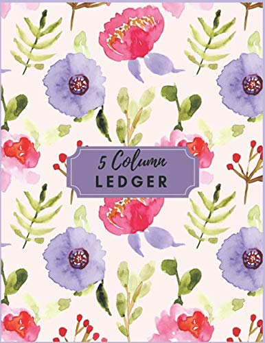 5 Column Ledger: Pretty Purple Floral Accounting Bookkeeping Notebook Accounting Record Keeping Books Ledger Paper Pad Financial Ledgers Receipt ... School. (Accounting Ledger 5 Column Journal)