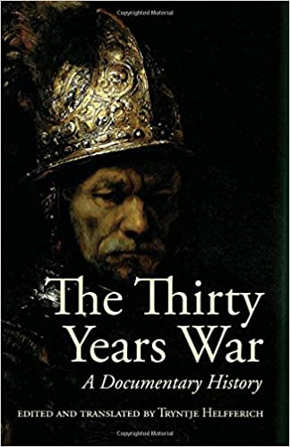 Amazon.com: The Thirty Years War: A Documentary History (9780872209398): Tryntje Helfferich: Books