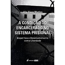 A Condição do Encarcerado no Sistema Prisional