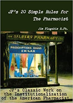 Jp'S 20 Simple Rules For The Pharmacist