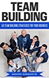 Search : Team Building :  50 Team Building Strategies for Your Business