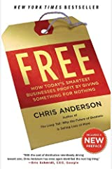 Free: How Today's Smartest Businesses Profit by Giving Something for Nothing Paperback
