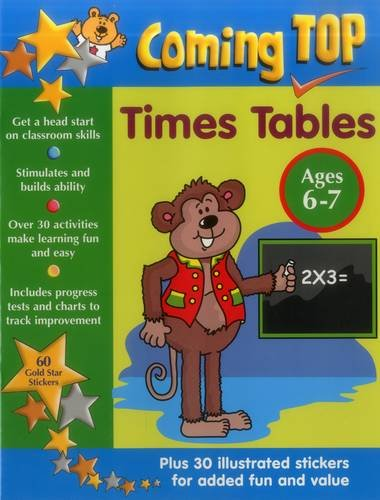 Coming Top: Times Tables Ages 6-7: Get A Head Start On Classroom Skills - With Stickers!