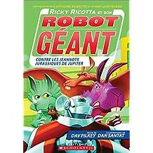 Ricky Ricotta et son robot géant contre les jeannots jurassiques de Jupiter (tome 5)