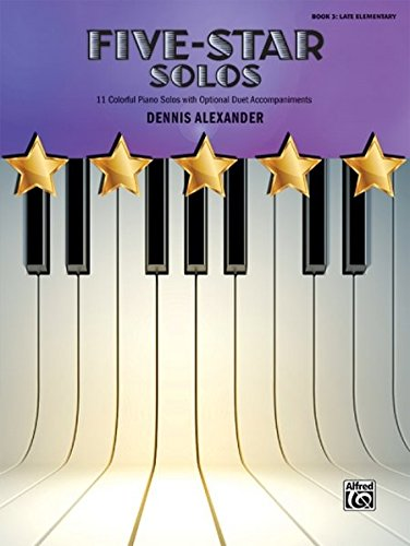 - Five-Star Solos, Bk 3: 11 Colorful Solos for Late Elementary Pianists (Five-Star Series)