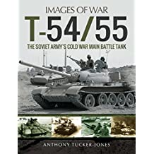 T-54/55: The Soviet Army's Cold War Main Battle Tank (Images of War)