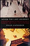 NEVER THE LAST JOURNEY by Felix Zandman, David Chanoff (1995)