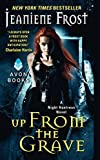 Up from the Grave (Night Huntress) by Jeaniene Frost (2014-01-28)