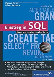 Einstieg in SQL: Inkl. SQL Syntax von MySQL, Access, SQL Server, Oracle, PostgrSQL, DB2 und Firebird (Galileo Computing)