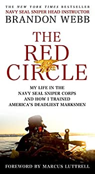 The Red Circle: My Life in the Navy SEAL Sniper Corps and How I Trained America's Deadliest Marksmen by [Webb, Brandon, Mann, John David]