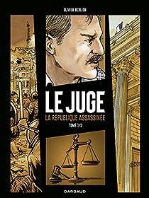 Le Juge, tome 1 : La République assassinée par Berlion