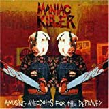 Amusing Anecdotes for the Depraved by Maniac Killer