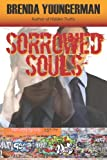 Sorrowed Souls, Brenda Youngerman, 160860733X