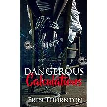 Dangerous Calculations: A Dark Romantic Crime Boss  Drama (Dangerous Series Book 2)