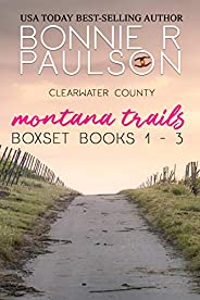 Montana Trails Series Box Set 1-3: a sweet western romance collection (Clearwater County Collection Book 1)