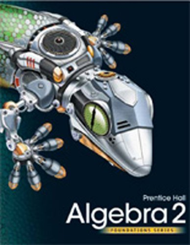 HIGH SCHOOL MATH 2011 ALGEBRA 2 FOUNDATIONS STUDENT EDITION