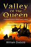 img - for Valley of the Queen: A Treacherous Pursuit of a Mythical Queen's Treasure book / textbook / text book