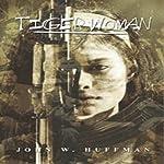 Tiger Woman | John W. Huffman