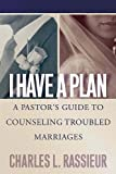 I Have a Plan, Charles L. Rassieur, 0664227627