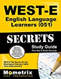 WEST-E English Language Learners (051) Secrets Study Guide: WEST-E Test Review for the Washington Educator Skills Tests-Endorsements