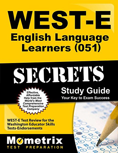 WEST-E English Language Learners (051) Secrets Study Guide: WEST-E Test Review for the Washington Educator Skills Tests-Endorsements by Mometrix Media LLC