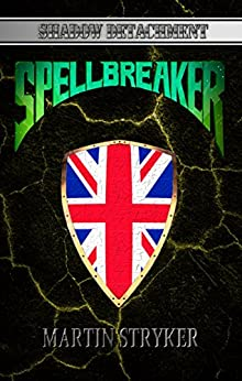 Spellbreaker (Shadow Detachment Book 4) by [Stryker, Martin, Martin, C.E.]