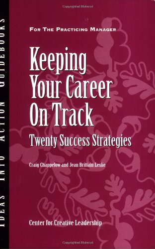 Keeping Your Career on Track: Twenty Success Strategies