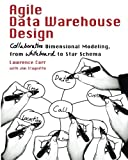 img - for Agile Data Warehouse Design: Collaborative Dimensional Modeling, from Whiteboard to Star Schema book / textbook / text book