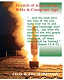 Friends of Jesus in This Bible and Computer Age, Jerry McMichael and Ann McMichael, 144147109X