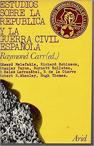 Estudios sobre la República y la Guerra Civil española: Amazon.es: CARR, Raymond (ed.).: Libros