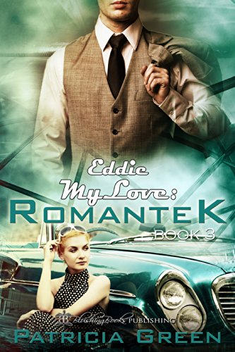 Book: Eddie, My Love (Romantek Book 3) by Patricia Green