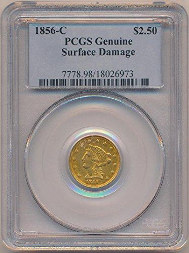1856 C $2.50, Gold (Pre-1933) Genuine PCGS ()