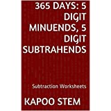 365 Subtraction Worksheets with 5-Digit Minuends, 5-Digit Subtrahends: Math Practice Workbook (365 Days Math Subtraction...