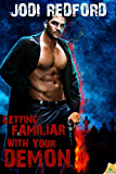 Getting Familiar with Your Demon (That Old Black Magic Book 4)