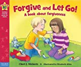 img - for Forgive and Let Go!: A book about forgiveness (Being the Best Me Series) book / textbook / text book