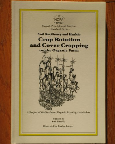Soil Resiliency and Health: Crop Rotation and Cover Cropping on the Organic Farm
