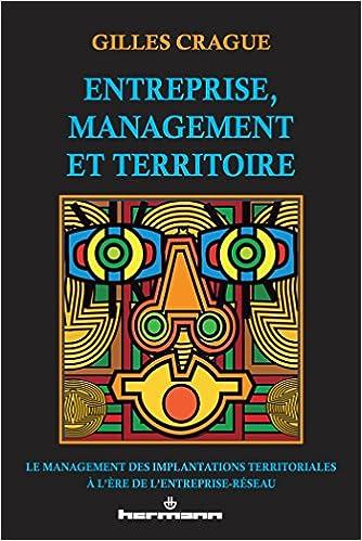 En ligne téléchargement Entreprise, management et territoire: Le management des implantations territoriales à l'ère de l'entreprise-réseau pdf