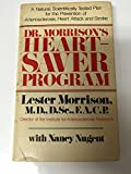 img - for Dr. Morrison's Heart-Saver Program: A Natural, Scientifically Tested Plan for the Prevention of Arteriosclerosis, Heart Attack, and Stroke book / textbook / text book