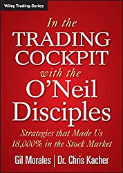 In The Trading Cockpit with the O'Neil Disciples: Strategies that Made Us 18,000% in the Stock Market from Wiley
