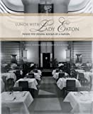 Lunch with Lady Eaton, Carol Anderson and Katharine Mallinson, 1550226509