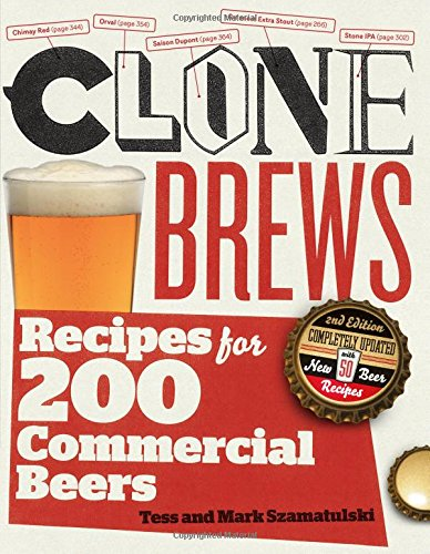 CloneBrews, 2nd Edition: Recipes for 200 Commercial Beers by Tess Szamatulski, Mark Szamatulski