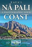 Kaua'i - Nā Pali Coast:  A Photographic Tour