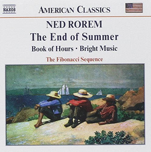 Rorem: Chamber Music - The End of Summer, Book of Hours, Bright Music by The Fibonacci Sequence (2003-02-18)