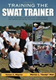 img - for Training the Swat Trainer: Legal Mandates and Practical Suggestions for Improving Police Tactical Performance Paperback April 16, 2012 book / textbook / text book