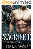 Sacrifice: A Paranormal Shape Shifter Romance (The Tribe Series)