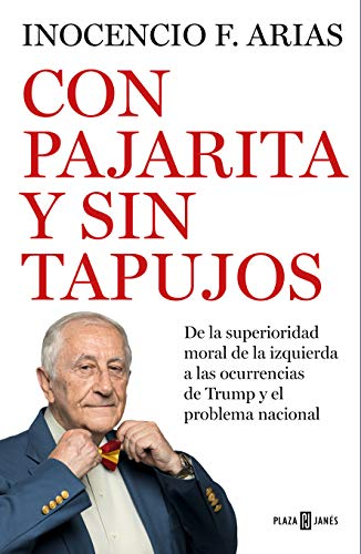 Con pajarita y sin tapujos: De la superioridad moral de la izquierda a las ocurrencias de Trump y el problema nacional por Inocencio F. Arias