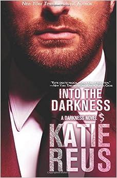 Book Into the Darkness (Darkness Series) (Volume 5) by Katie Reus (2016-03-19)