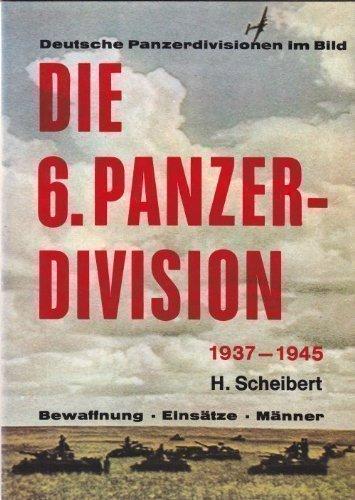 Die 6. Panzer-Division 1937-1939. Bewaffnung, Einsätze, Männer
