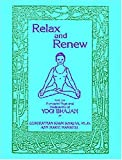 img - for Relax and Renew: With the Kundalini Yoga and Meditations of Yogi Bhajan [Spiral-bound] [1988] (Author) Gururattan Kaur Khalsa, ) Guru Rattana book / textbook / text book